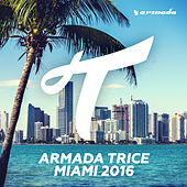 Armada Trice - Miami 2016 (Extended Versions) de Various Artists