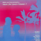 Mafia & Fluxy Presents Music for Lovers, Vol. 3 by Various Artists