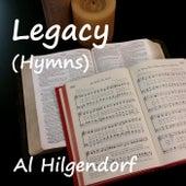 Legacy (Hymns) by Al Hilgendorf