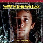 Where The River Runs Black (Original Motion Picture Soundtrack) by James Horner