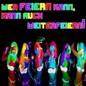 Wer Feiern kann, kann auch weiterfeiern! by Various Artists