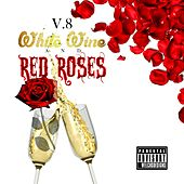White Wine and Red Roses von V8
