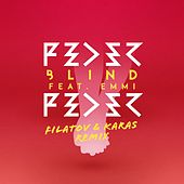 Blind (feat. Emmi) (Filatov & Karas Remix) by Feder