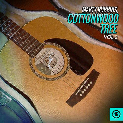 Cottonwood Tree, Vol. 3 by Marty Robbins