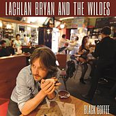 Black Coffee by Lachlan Bryan and The Wildes