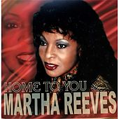 Home to You by Martha Reeves