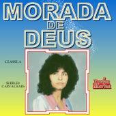 Morada de Deus by Shirley Carvalhaes