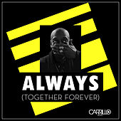 Always (Together Forever) by Robert Owens