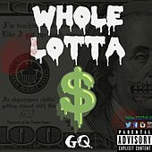 Whole Lotta - Single de G.Q.