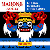 Fired Up (feat. The Kemist) [Remixes] by Ruthless