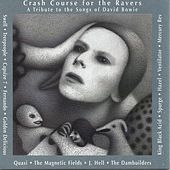 Crash Course For The Ravers: A Tribute To The Songs Of David Bowie by Various Artists