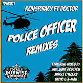 Police Officer Remixes (feat. Doctor) by Konspiracy