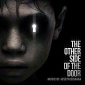 The Other Side of the Door (Deluxe Edition) [Original Motion Picture Soundtrack] by Joseph Bishara