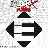 #Obey by Faderx
