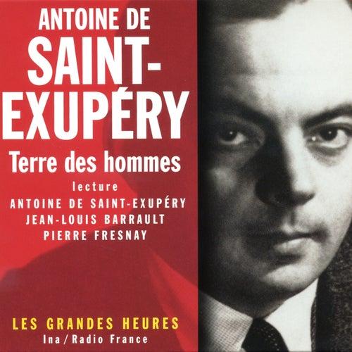 Terre des hommes - Les Grandes Heures von Antoine de Saint-Exupéry