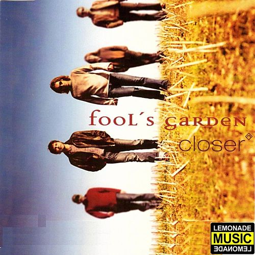 Closer von Fools Garden