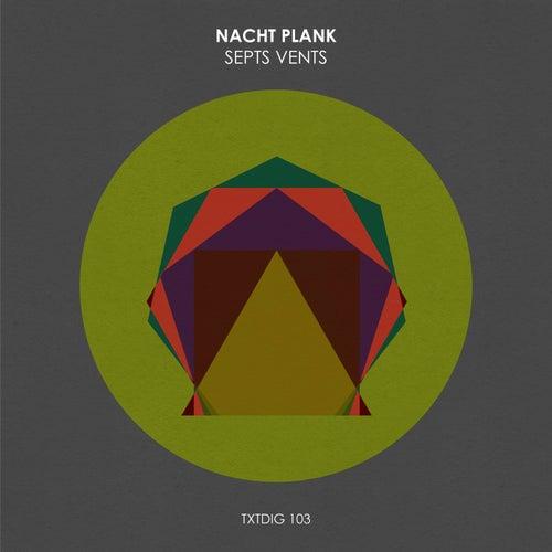 Septs Vents by Nacht Plank
