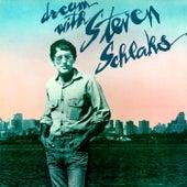 Dream With Steven Schlaks by Stephen Schlaks