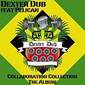 Collaboration Collection: The Album by Dexter Dub