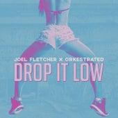 Drop It Low von Orkestrated