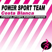 Costa Blanca (Powerful Uptempo Cardio, Fitness, Crossfit & Aerobics Workout Versions) by Power Sport Team