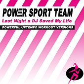 Last Night a DJ Saved My Life (Powerful Uptempo Cardio, Fitness, Crossfit & Aerobics Workout Versions) by Power Sport Team