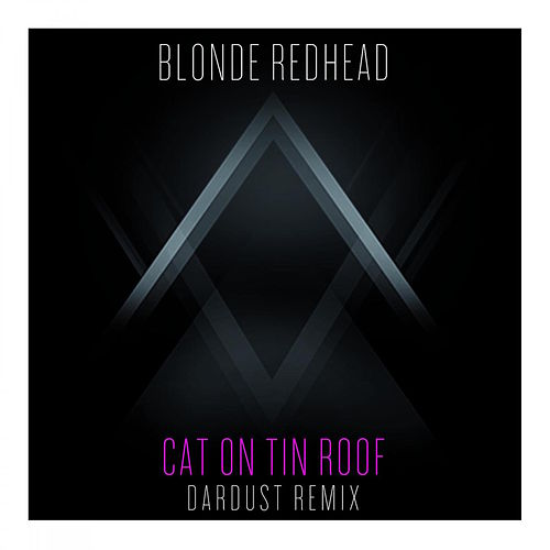 Cat on Tin Roof [Dardust Remix] (Dardust Remix) by Blonde Redhead
