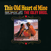 This Old Heart Of Mine von The Isley Brothers