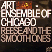 Reese And The Smooth Ones by Art Ensemble of Chicago