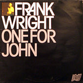 One For John by Frank Wright