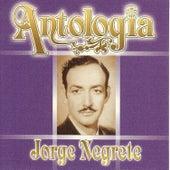 Jorge Negrete - Antología by Jorge Negrete