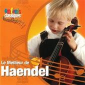 Le Meilleur De Handel by Classical Kids