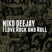 I Love Rock and Roll by Niko Deejay