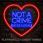 Not a Crime (No Es Ilegal) von Daddy Yankee