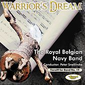 Warrior's Dream by The Royal Belgian Navy Band