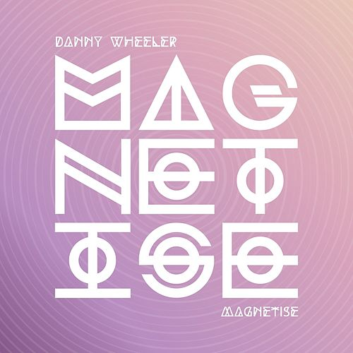 Magnetise by Danny Wheeler