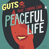 Peaceful Life (feat. Lorine Chia) by Guts