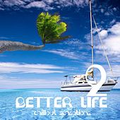 Better Life, Vol. 2 (Chillout Sensations) by Various Artists