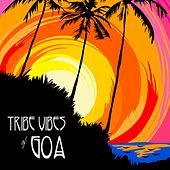 Tribe Vibes of Goa by Various Artists