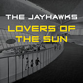 Lovers of the Sun de The Jayhawks