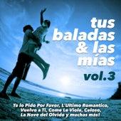 Tus Baladas y las Mias, Vol. 3 de Various Artists