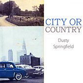 City Or Country de Dusty Springfield