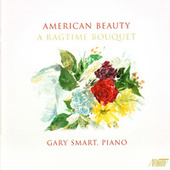 American Beauty: A Ragtime Bouquet by Gary Smart