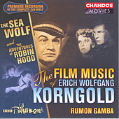 KORNGOLD: Film Music, Vol. 1 - The Sea Wolf / The Adventures of Robin Hood by Rumon Gamba