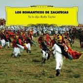 Ya Lo Dijo Rufis Taylor de Los Romanticos de Zacatecas