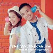 Tình Yêu Mình Chút Xíu (feat. Phạm Hồng Phước) von Mina