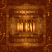 DJ Bliss Presents Made In Dubai by Various Artists