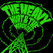 Hurt & The Merciless von The Heavy