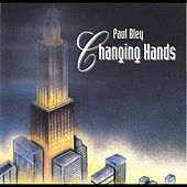 Changing Hands by Paul Bley