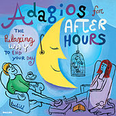 Adagios For After Hours - The Relaxing Way To End Your Day de Various Artists